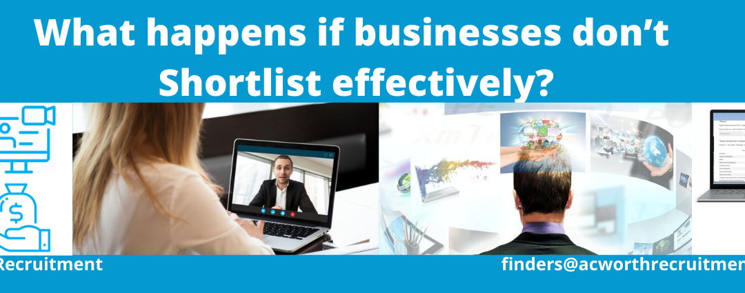 What happens if businesses don't Shortlist effectively?