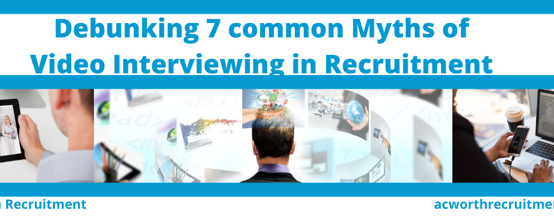 Video Interviewing: Debunking 7 common Myths of Video Interviewing in Recruitment