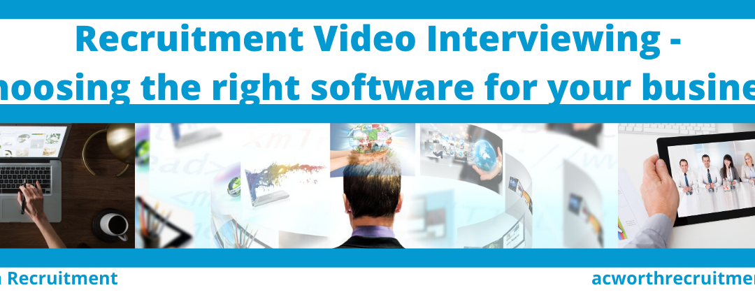 Recruitment Video Interviewing: Choosing the right software for your business.
