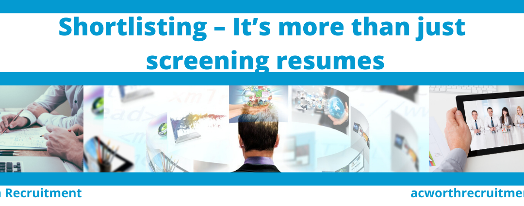 Shortlisting – It's more than just screening resumes