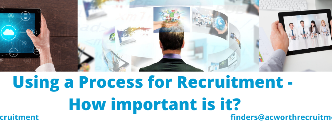 Using a Process for Recruitment – How important is it?