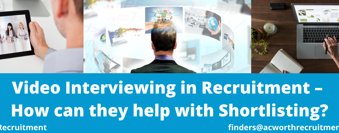 Video Interviewing in Recruitment – How can they help with Shortlisting?
