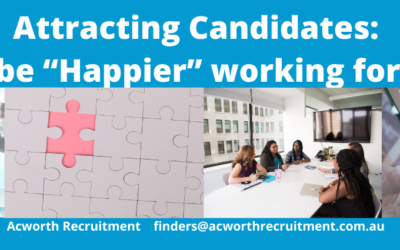 "Attracting Candidates: Will I be ""Happier"" working for You?!"