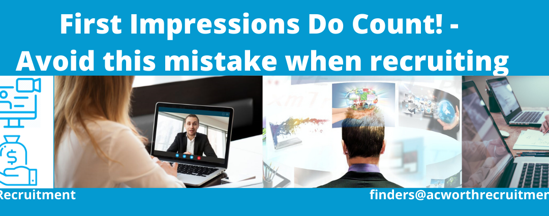 First Impressions Do Count! – Avoid this mistake when recruiting